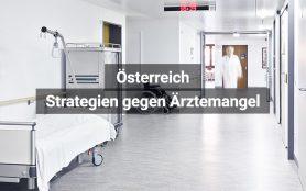 Ärztemangel Österreich Strategien