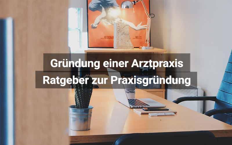 Praxisgründung Arzt Österreich