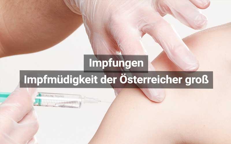 Impfmüdigkeit Österreich Groß
