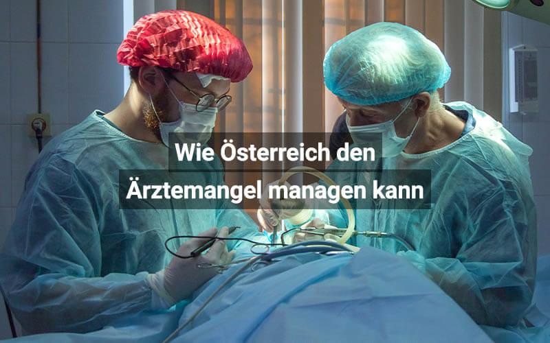 Ärztemangel Österreich Managen