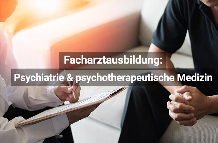 Facharztausbildung Psychiatrie Und Psychotherapeutische Medizin