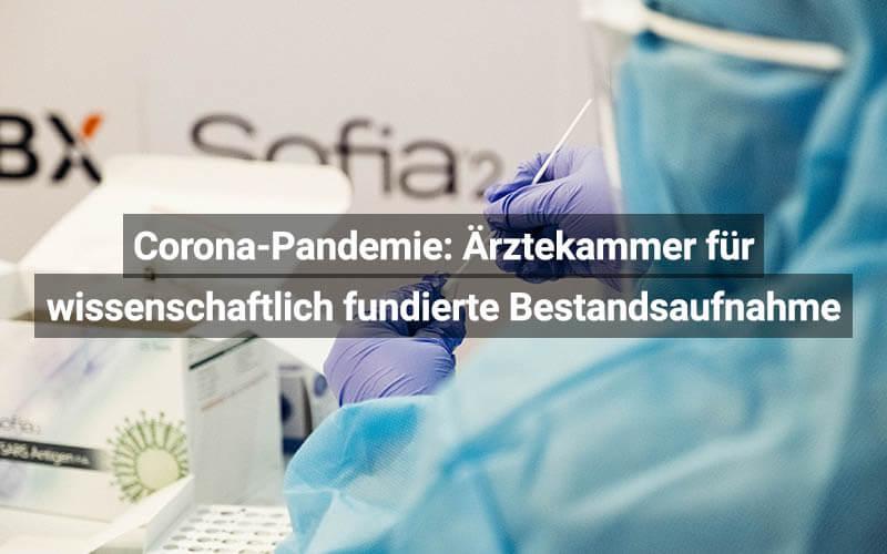 Corona Pandemie Ärztekammer Für Wissenschaftlich Fundierte Bestandsaufnahme
