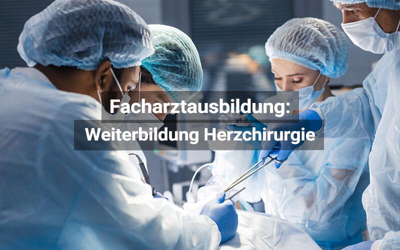 Facharztausbildung Herzchirurgie