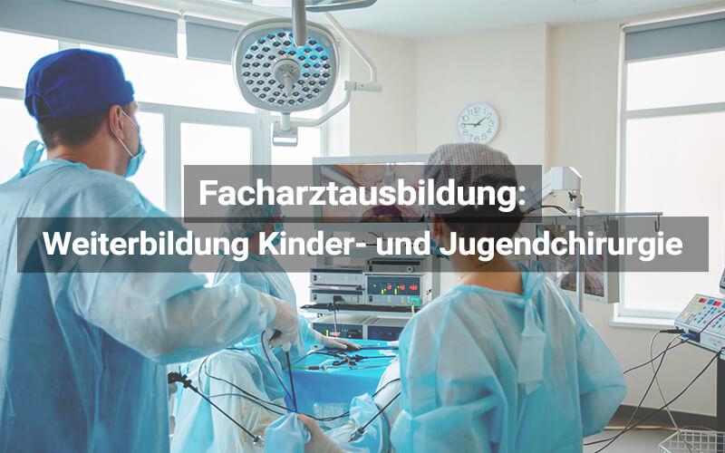 Facharztausbildung Kinder Und Jugendchirurgie