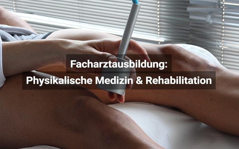 Facharztausbildung Physikalische Medizin Und Allgemeine Rehabilitation