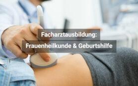 Facharztausbildung Frauenheilkunde Und Geburtshilfe