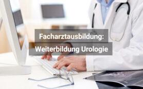 Facharztausbildung Urologie